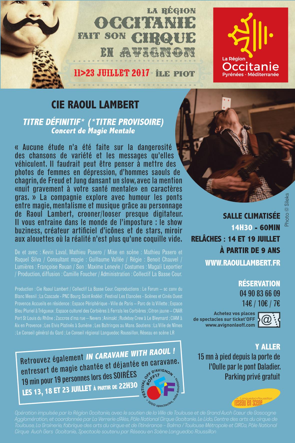10-23 juillet / « Occitanie fait son cirque en Avignon » – Ile Piot – à 14H30 – (relâches les 14 & 19 juillet) – version salle climatisée ! – résa : 04 90 83 66 09 / infos : http://www.polecirqueverrerie.com/avignon/